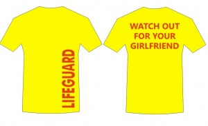 T-shirt lifeguard watch out your girlfiend